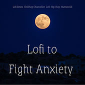 Lofi To Fight Anxiety de Lo Fi Beats
