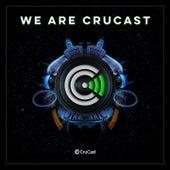 We Are Crucast by TC4, Cajama, Nu Aspect, Skepsis, Francois, Louis Benton, Darkzy, DJ Q, Jamie Duggan, Distinkt, Bassboy, Bru-C, Booda, Kanine, TS7, Simula