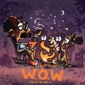 W.O.W by Chubbs The Dreamer