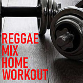 Reggae Mix Home Workout de Various Artists