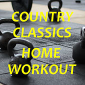 Country Classics Home Workout de Various Artists