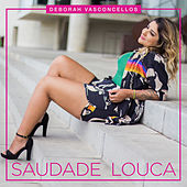 Saudade Louca de Deborah Vasconcellos