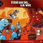 Il était une fois... La Vie (Générique et bande originale du dessin animé) by Various Artists