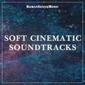Soft Cinematic Soundtracks by Romansenykmusic