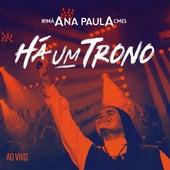 Há um Trono (Ao Vivo) de Irmã Ana Paula CMES
