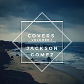 Covers Volumen I von Jackson Gomez