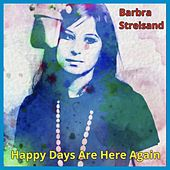 Happy Days Are Here Again de Barbra Streisand