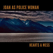Hearts A Mess de Joan As Police Woman