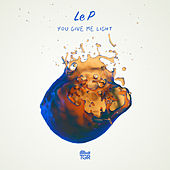 You Give Me Light by Lep