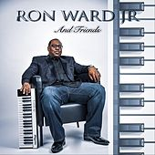 Ron Ward Jr. and Friends de Ron Ward Jr.