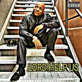 Lord Help Us by 40 Glocc