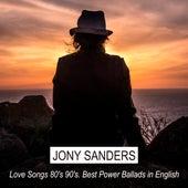 Love Songs 80's 90's. Best Power Ballads in English by Jony Sanders