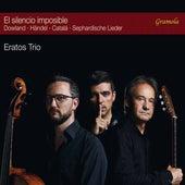 El silencio imposible by Eratos Trio