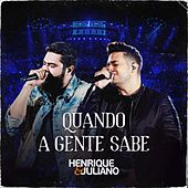 Quando a Gente Sabe (Ao Vivo) von Henrique & Juliano