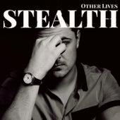 Other Lives von Stealth