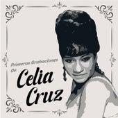 Primeras Grabaciones de Celia Cruz de Celia Cruz