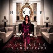 Kaç Kere by Hasibe