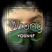 Wrong by Young P