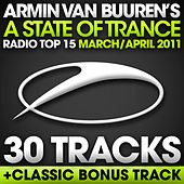A State Of Trance Radio Top 15 - March / April 2011 [30 Tracks] by Various Artists