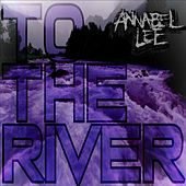 To the River de Annabel Lee
