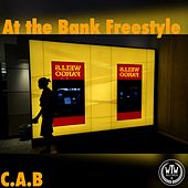 At the Bank Freestyle by The Cab