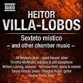 Villa-Lobos: Sexteto místico and other chamber music de Various Artists