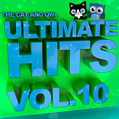 Ultimate Hits Lullabies, Vol. 10 by The Cat and Owl
