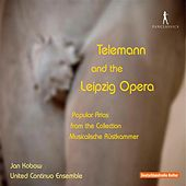 Telemann and the Leipzig Opera: Popular Arias from the Collection Musicalische Ruskammer de Various Artists