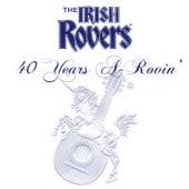 40 Years A-Rovin' by Irish Rovers