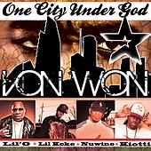 One City Under God (feat. Lil O, Lil Keke, Nuwine & Kiotti) - Single by Von Won