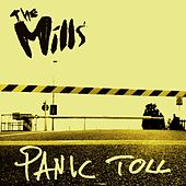Panic Toll by The Mills