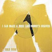 Gold Rush de I Can Make A Mess Like Nobody's Business
