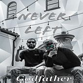 Never Left de Godfather