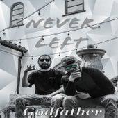 Never Left von Godfather