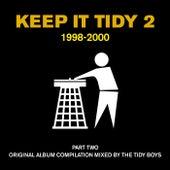 Keep It Tidy 2: 1998: 2000 von Tidy Boys