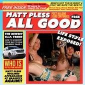 All Good by Matt Pless