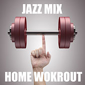 Jazz Mix Home Workout by Various Artists