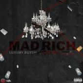 Mad Rich by Luxury Dutch