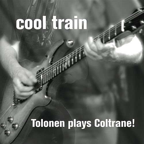 Tolonen Plays Coltrane! by Various Artists