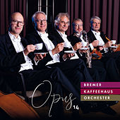 Opus 14 by Bremer Kaffeehaus-Orchester