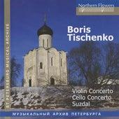 Tishchenko: Violin Concerto - Cello Concerto - Suzdal by Various Artists