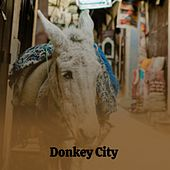 Donkey City by Carol Slade, Floyd Cramer, The Notations, Jane Morgan, Yuzo Kayama, Millie Small, Shelley Fabares, Doris Day, The Jaguars, Hank Ballard