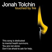Touched By Fire by Jonah Tolchin