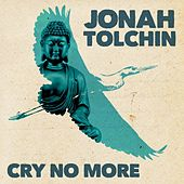 Cry No More by Jonah Tolchin