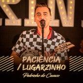 Paciência / Lugarzinho (Ao Vivo) by Pedrinho