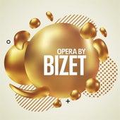 Opera By Bizet de Various Artists