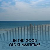 In the Good Old Summertime by Bobby Vee, Teddy Randazzo, Anita Tucker, Miklós Rózsa, Doris Day, Dale Hawkins, Kenneth Spencer, The Cleftones