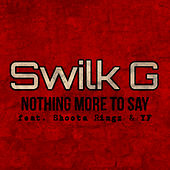 Nothing More to Say de Swilk G