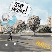 Stay Inside! de hayes