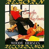 Songs for Hip Lovers (HD Remastered) de Woody Herman